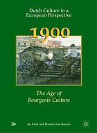1900 : hoogtij van burgerlijke cultuur