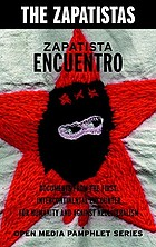 Zapatista Encuentro : documents from the first intercontinental encounter for humanity and against neoliberalism