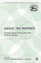 Among the prophets : language, image, and structure in the prophetic writings