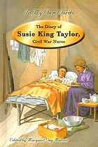 The diary of Susie King Taylor, Civil War nurse