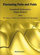 Fluctuating paths and fields : festschrift dedicated to Hagen Kleinert on the occasion of his 60th birthday