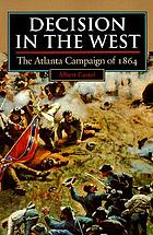 Decision in the West : the Atlanta Campaign of 1864