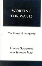 Working for wages : the roots of insurgency
