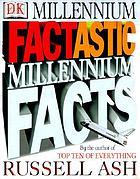 Factastic millennium facts