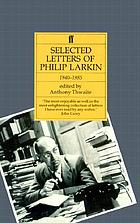 Selected letters of Philip Larkin : 1940-1985