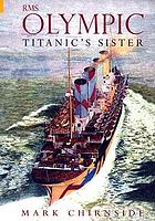 RMS Olympic : Titanic's sister