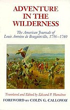 Adventure in the wilderness; the American journals of Louis Antoine de Bougainville, 1756-1760