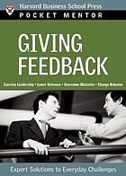 Giving feedback : expert solutions to everyday challenges