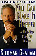 You can make it happen : a nine-step plan for success