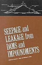 Seepage and leakage from dams and impoundments : proceedings of a symposium