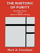 The rhetoric of purity : essentialist theory and the advent of abstract painting