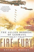 Fire and fury : the Allied bombing of Germany, 1942-1945