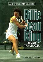 Billie Jean King : tennis trailblazer