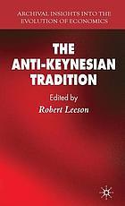 The anti-Keynesian tradition