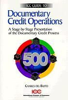 ICC guide to documentary credit operations for the UCP 500 ICC guide to documentary credit operations for the UCP 500