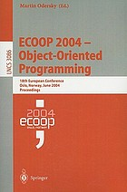 ECOOP 2004--object-oriented programming : 18th European conference, Oslo, Norway, June 14-18, 2004 : proceedings