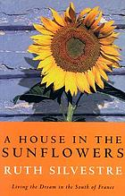 A house in the sunflowers : an English family's search for their dream house in France