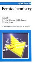 Femtochemistry : with the Nobel lecture of A. Zewail