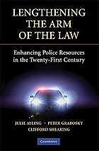 Lengthening the arm of the law : enhancing police resources in the twenty-first century