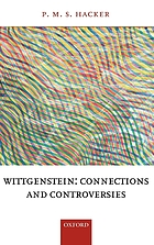 Wittgenstein : connections and controversies