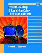 Troubleshooting and repairing color television systems