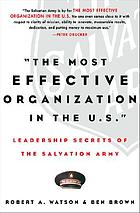 The most effective organization in the U.S. : leadership secrets of the Salvation Army