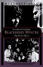 Blackberry winter; my earlier years