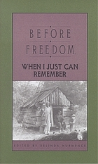 Before freedom, when I just can remember : twenty-seven oral histories of former South Carolina slaves