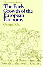 The early growth of the European economy : warriors and peasants from the seventh to the twelfth century