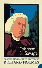 Johnson on Savage : an account of the life of Mr. Richard Savage, son of the Earl Rivers