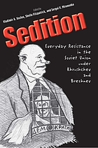 Sedition : everyday resistance in the Soviet Union under Khrushchev and Brezhnev