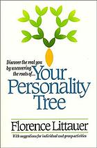 Your personality tree : discover the real you by uncovering the roots of---
