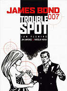 James Bond 007 : trouble spot