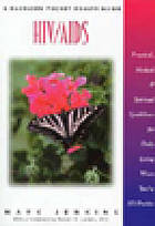 HIV/AIDS : practical, medical, and spiritual guidelines for daily living when you're HIV-positive