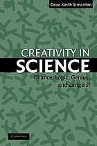 Creativity in science : chance, logic, genius, and Zeitgeist