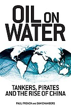 Oil on water : tankers, pirates and the rise of China