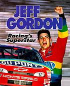 Jeff Gordon : racing's superstar