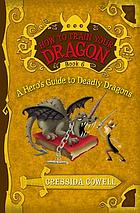 A hero's guide to deadly dragons : the heroic misadventures of Hiccup the Viking as told to Cressida Cowell