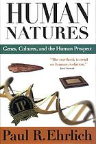 Human natures : genes, cultures, and the human prospect