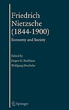 Friedrich Nietzsche, 1844-1900 economy and society