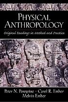 Physical anthropology : original readings in method and practice