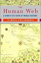 The human web : a bird's-eye view of world history