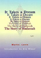 It takes a dream-- : the story of Hadassah