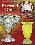 Standard encyclopedia of pressed glass, 1860-1930 : identification & values
