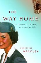 The way home : a German childhood, an American life