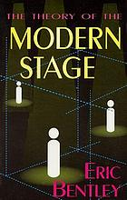 The theory of the modern stage : an introduction to modern theatre and drama / edited by Eric Bentley