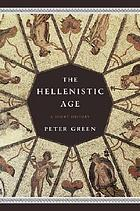 The Hellenistic age : a short history