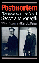 Postmortem : new evidence in the case of Sacco and Vanzetti