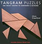 Tangram puzzles : 500 tricky shapes to confound & astound