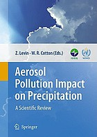 Aerosol pollution impact on precipitation : a scientific review